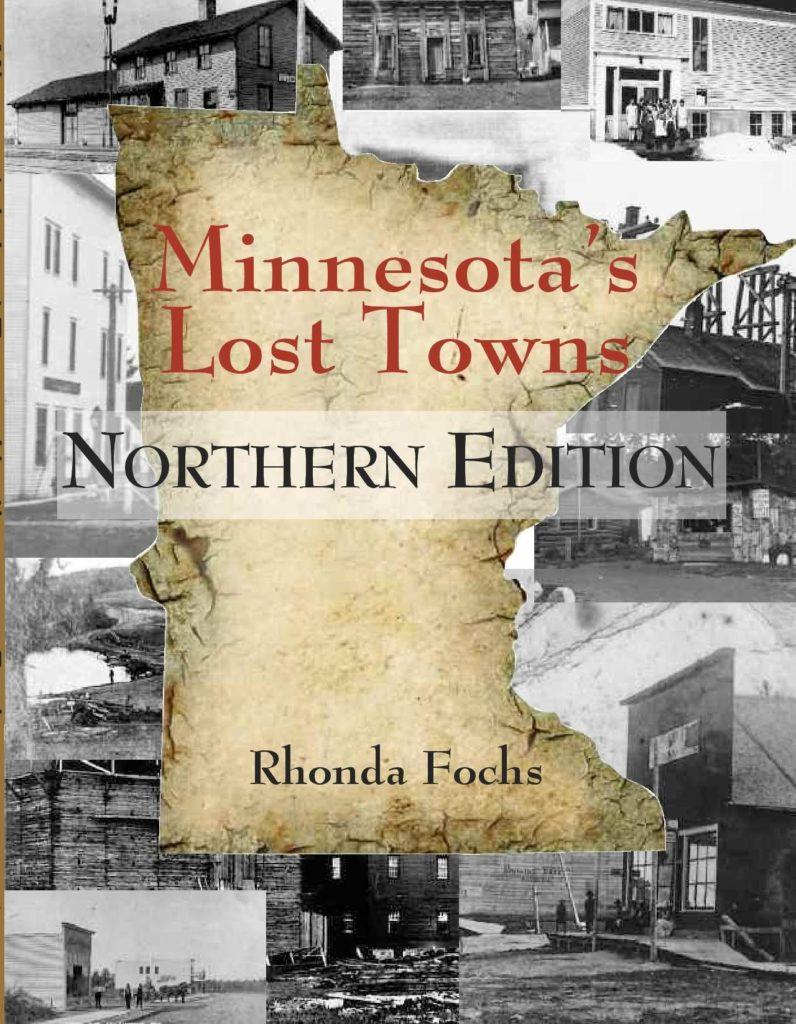 Minnesota's Lost Towns - Northern Edition, Rhonda Fochs
