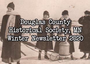Thumbnail for the post titled: Winter Newsletter 2020 – Douglas County Historical Society